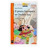 El pirata Garrapata en Chichén Itzá (Barco de Vapor Naranja)