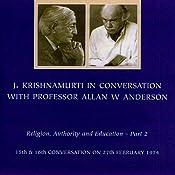 Jiddu Krishnamurti in Conversation with Professor Allan Anderson, Part 2 | [Jiddu Krishnamurti]