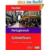 Schnellkurs Portugiesisch. Der Intensivkurs für Anfänger: Schnellkurs, Audio-CDs m. Arbeitsbuch, Portugiesisch...