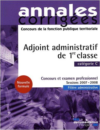 Adjoint administratif de 1re classe 2008. Concours et examen professionnel