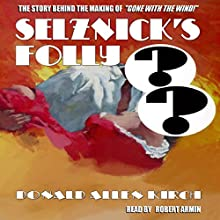Selznick's Folly Audiobook by Donald Allen Kirch Narrated by Robert Armin