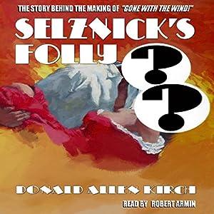 Selznick's Folly Audiobook