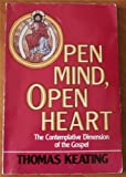 Open Mind Open Heart: The Contemplative Dimension of the Gospel (0916349071) by Keating, Charles J