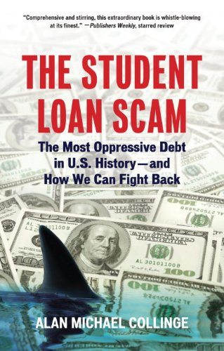 The Student Loan Scam: The Most Oppressive Debt in U.S. History-and How We Can Fight Back