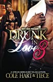 Drunk In Love 3: An Original Love Story (Volume 3)
