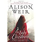 The Lady Elizabethby Alison Weir