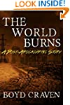 The World Burns: A Post-Apocalyptic S...