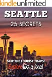 Seattle 25 Secrets - The Locals Trave...