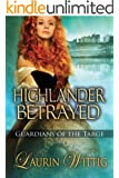 Highlander Betrayed (Guardians of the Targe Book 1)