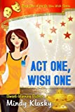 Act One, Wish One: A Humorous Paranormal Romance (As You Wish Series)