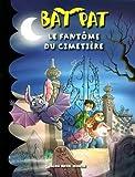 Bat Pat, Tome 1 : Le fantôme du cimetière
