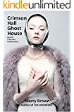Crimson Hall Ghost House (Four Families Book 2)