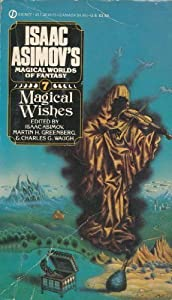 Magical Wishes (Isaac Asimov's Magical Worlds of Fantasy #7) by Isaac Asimov, Martin H. Greenberg and Charles G. Waugh