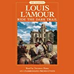 Ride the Dark Trail: The Sacketts (       UNABRIDGED) by Louis L'Amour Narrated by Terrence Mann