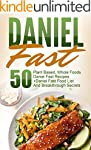 Daniel Fast: 50 Plant Based, Whole Fo...