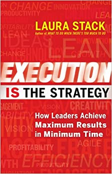Execution IS the Strategy: How Leaders Achieve Maximum Results in Minimum Tim