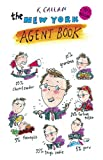img - for The New York Agent Book: How to Get the Agent You Need for the Career You Want book / textbook / text book