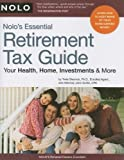 img - for Nolo's Essential Retirement Tax Guide: Your Health, Home, Investments & More book / textbook / text book