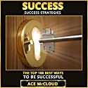 Success: Success Strategies: The Top 100 Best Ways to Be Successful Audiobook by Ace McCloud Narrated by Joshua Mackey