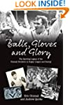 Balls, Gloves and Glory: The Sporting...