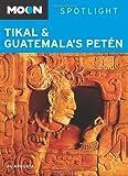 Al Argueta Moon Spotlight Tikal and Guatemala's Petén