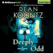 Deeply Odd: Odd Thomas, Book 6 (       UNABRIDGED) by Dean Koontz Narrated by David Aaron Baker