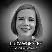 Lucy Worsley: Audible Sessions: FREE Exclusive Interview Discours Auteur(s) : Robin Morgan Narrateur(s) : Lucy Worsley