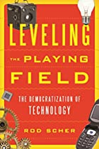 Leveling The Playing Field: The Democratization Of Technology