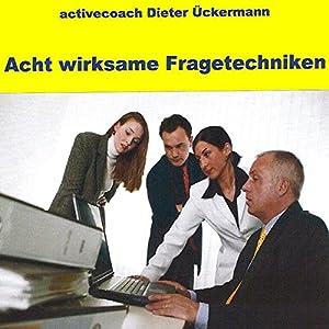 Acht wirksame Fragetechniken Hörbuch