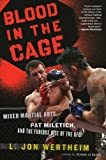 Blood in the Cage: Mixed Martial Arts, Pat Miletich, and the Furious Rise of the UFC