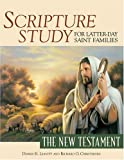 img - for Scripture Study for Latter-Day Saint Families: The New Testament Paperback - August 4, 2006 book / textbook / text book