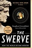 Image of The Swerve: How the World Became Modern by Greenblatt, Stephen (1st (first) Edition) [Paperback(2012)]
