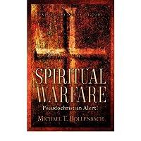 [ [ [ Spiritual Warfare: Pseudochristian Alert! [ SPIRITUAL WARFARE: PSEUDOCHRISTIAN ALERT! BY Bollenbach, Michael...