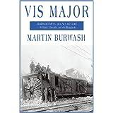 Vis Major: Railroad Men, an Act of God- White Death at Wellington ~ Burwash Martin Burwash