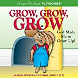 Grow Grow Grow: God Made Me to Grow Up!(Karyn Henley's PLAYSONGS�)