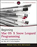 Beginning Mac OS X Snow Leopard Programming