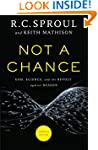 Not a Chance: God, Science and the Re...