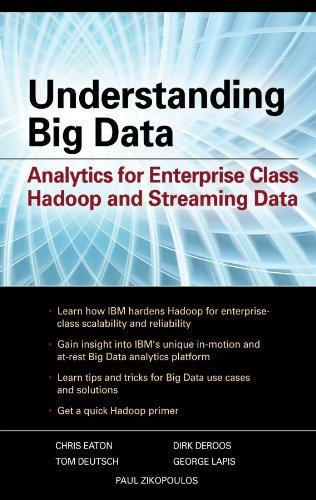 Understanding Big Data: Analytics for Enterprise Class Hadoop and Streaming Data