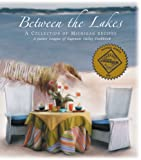 Between the Lakes: A Collection of Michigan Recipes (A Junior League of Saginaw Valley Cookbook)