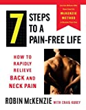 img - for 7 Steps to a Pain-Free Life: How to Rapidly Relieve Back and Neck Pain book / textbook / text book