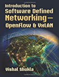 Introduction to Software Defined Networking - OpenFlow & VxLAN