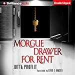 Morgue Drawer for Rent: Morgue Drawer, Book 3 | Jutta Profijt