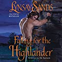 Falling for the Highlander Audiobook by Lynsay Sands Narrated by Elle Newlands