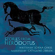 Stories from Herodotus Audiobook by Lorna Oakes Narrated by Catherine O'Brien