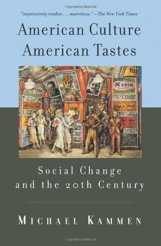 American Culture, American Tastes Social Change And The...