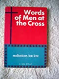img - for Words of Men at the Cross book / textbook / text book