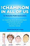 img - for The Champion in All of Us: 12 Rules for Success by Backley, Steve (2012) Paperback book / textbook / text book