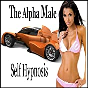 Alpha Male Self-Hypnosis Collection: Energy, Vitality, Confidence, Self-Hypnosis, Self-Help, NLP | [Erick Brown Hypnosis]
