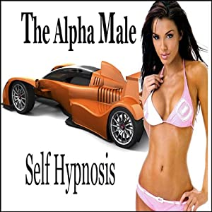 Alpha Male Self-Hypnosis Collection Audiobook