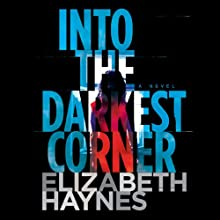 Into the Darkest Corner (       UNABRIDGED) by Elizabeth Haynes Narrated by David Thorpe, Karen Cass